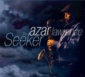 Azar Lawrence: The Seeker [Digipak]