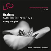 Brahms: Symphonies Nos. 3 & 4 / Valery Gergiev, London SO