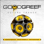 Jordan Suckley/Craig Connelly/Photographer: Goodgreef Future Trance [Slipcase]