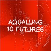 Aqualung: 10 Futures *