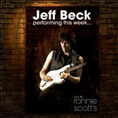 Jeff Beck: Performing This Week... Live at Ronnie Scott's