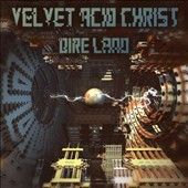 Velvet Acid Christ: Dire Land