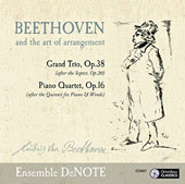 'Beethoven and the Art of Arrangement' - Grand Trio, op. 38 & Piano Quartet, op. 16 / Ensemble Denote