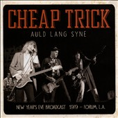 Cheap Trick: Auld Lang Syne: New Year's Eve Broadcast 1979, Forum L.A. *