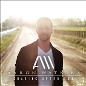Aaron Watkins: Chasing After You [Digipak]