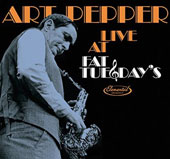Art Pepper Quartet/Art Pepper: Live at Fat Tuesday's *