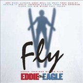 Original Soundtrack: Fly: Songs Inspired by the Film Eddie the Eagle [Original Motion Picture Soundtrack]