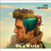 Lee DeWyze: Oil and Water [Slipcase] *