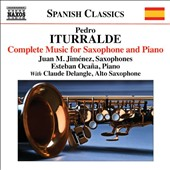 Pedro Iturralde (b.1929): Complete Music for Saxophone and Piano / Juan Manuel Jiménez, Claude Delangle, saxophone; Estaba Ocaña, piano