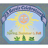 Revels Chorus: Revels Celebration of Spring Summer & Fall