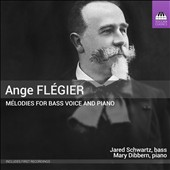 Ange Flégier (1846-1927): Mélodies for Bass Voice & Piano / Jared Schwartz, bass; Mary Dibbern, piano; Thomas Demer, viola
