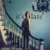 Ilene Woods: It's Late