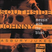 Southside Johnny & the Asbury Jukes: Messin' with the Blues