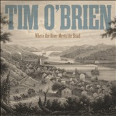 Tim O'Brien: Where the River Meets the Road [3/31] *