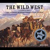 Various Artists: The Wild West: Essential Western Film Music Collection
