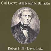 Loewe: Ausgewahlte Balladen / Robert Hall, David Lutz