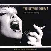 The Detroit Cobras: Life, Love and Leaving