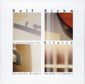 Riehm: Compositions for Guitar / Hilker, Lillmeyer