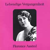 Lebendige Vergangenheit - Florence Austral