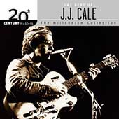 J.J. Cale: 20th Century Masters - The Millennium Collection: The Best of J.J. Cale