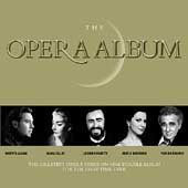 The Opera Album /Alagna, Callas, Pavarotti, Gheorghiu, et al