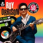 Roy Orbison: 50 All Time Greatest Hits