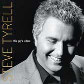 Steve Tyrell (Jazz Vocals): This Guy's in Love