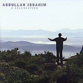 Abdullah Ibrahim: A Celebration