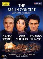 Domingo, Netrebko, Villazón / The Berlin Concert, live from the Waldbuhne [DVD]