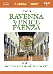 A Musical Journey: Italy - Ravenna, Venice, and Faenza; Music of Mozart [DVD]