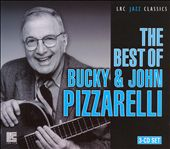 John Pizzarelli/Bucky Pizzarelli: The Best of Bucky and John Pizzarelli