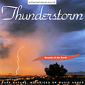 Sounds Of The Earth: Thunderstorm Sounds Of The Earth