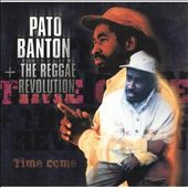 Pato Banton: Time Come