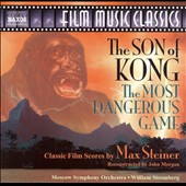 William T. Stromberg (Conductor): Max Steiner: The Son of Kong; The Most Dangerous Game