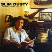 Slim Dusty: Stories I Wanted to Tell [Remaster]