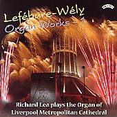 Lefébure-Wely Organ Works Vol 1 / Richard Lea