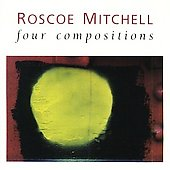 Roscoe Mitchell: Four Compositions