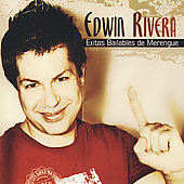 Edwin Rivera: Exitos Bailables de Merengue *