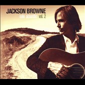 Jackson Browne: Solo Acoustic, Vol. 2 [Digipak]