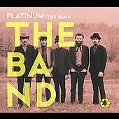 The Band: Platinum [Capitol] [Digipak]