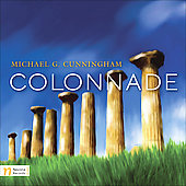 Colonnade / Music of Michael G. Cunningham