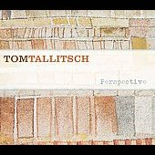 Tom Tallitsch: Perspective [Digipak] *