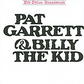 Bob Dylan: Pat Garrett & Billy the Kid