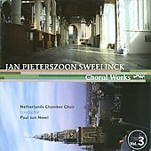 Jan Pieterszoon Sweelinck: Choral Works, Vol. 3
