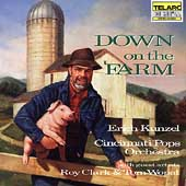 Erich Kunzel (Conductor): Down on the Farm