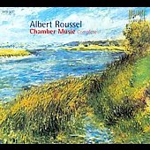 Albert Roussel: Complete Chamber Music