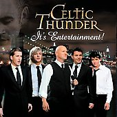 Celtic Thunder (Ireland): It's Entertainment!