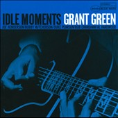 Grant Green: Idle Moments