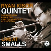 Ryan Kisor Quintet/Ryan Kisor: Live at Smalls [Digipak]