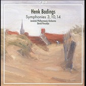 Henk Badings: Symphonies Nos. 3, 10 & 14